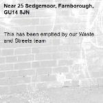 This has been emptied by our Waste and Streets team -25 Sedgemoor, Farnborough, GU14 8JN