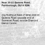 dog fouling at base of lamp post on Queens Road opposite end of Somerset Road, outside Diamond Dance Centre. -20-22 Queens Road, Farnborough, GU14 6DN