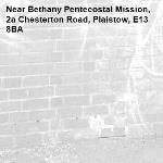 -Bethany Pentecostal Mission, 2a Chesterton Road, Plaistow, E13 8BA