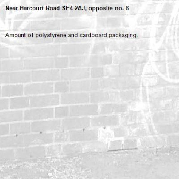 Amount of polystyrene and cardboard packaging.-Harcourt Road SE4 2AJ, opposite no. 6