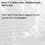Your report has been logged on our system for investigation.-6 Combe Lane, Farnborough, GU14 8UJ