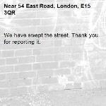 We have swept the street. Thank you for reporting it.-54 East Road, London, E15 3QR