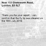 Thank you for your report, I can confirm that the fly tip was cleared on the 19th July 2019.-152 Chatsworth Road, London, E5 0LT