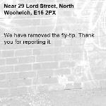 We have removed the fly-tip. Thank you for reporting it.-29 Lord Street, North Woolwich, E16 2PX