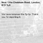We have removed the fly-tip. Thank you for reporting it.-129a Chobham Road, London, E15 1LX