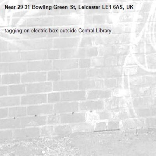 tagging on electric box outside Central Library-29-31 Bowling Green St, Leicester LE1 6AS, UK