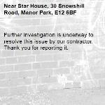 Further investigation is underway to resolve this issue by our contractor. Thank you for reporting it.-Star House, 30 Snowshill Road, Manor Park, E12 6BF