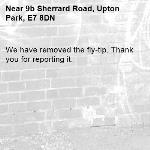 We have removed the fly-tip. Thank you for reporting it.-9b Sherrard Road, Upton Park, E7 8DN