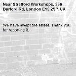 We have swept the street. Thank you for reporting it.-Stratford Workshops, 336 Burford Rd, London E15 2SP, UK