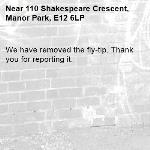 We have removed the fly-tip. Thank you for reporting it.-110 Shakespeare Crescent, Manor Park, E12 6LP