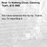 We have removed the fly-tip. Thank you for reporting it.-1a Nutmeg Close, Canning Town, E16 4NN