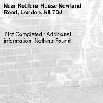 Not Completed : Additional information: Nothing Found -Koblenz House Newland Road, London, N8 7BJ