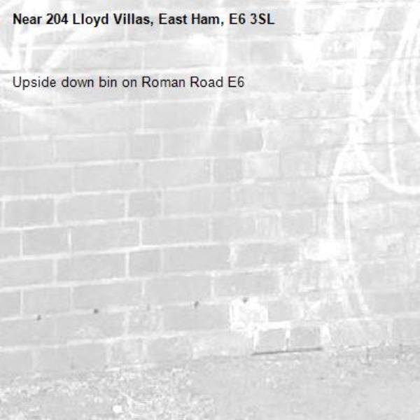 Upside down bin on Roman Road E6 -204 Lloyd Villas, East Ham, E6 3SL