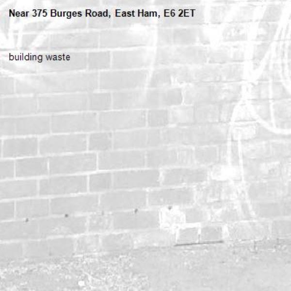 building waste-375 Burges Road, East Ham, E6 2ET