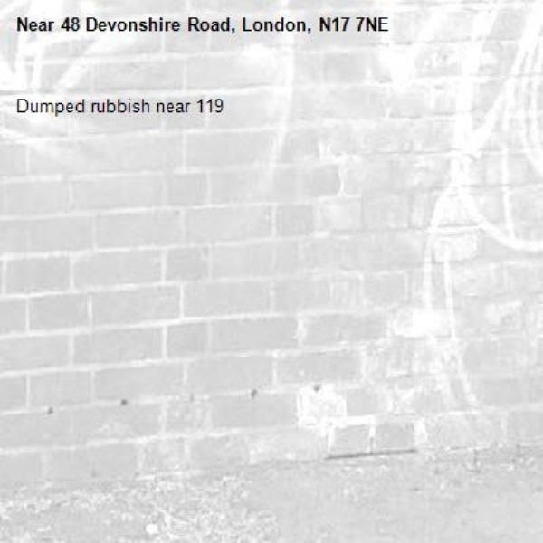 Dumped rubbish near 119-48 Devonshire Road, London, N17 7NE