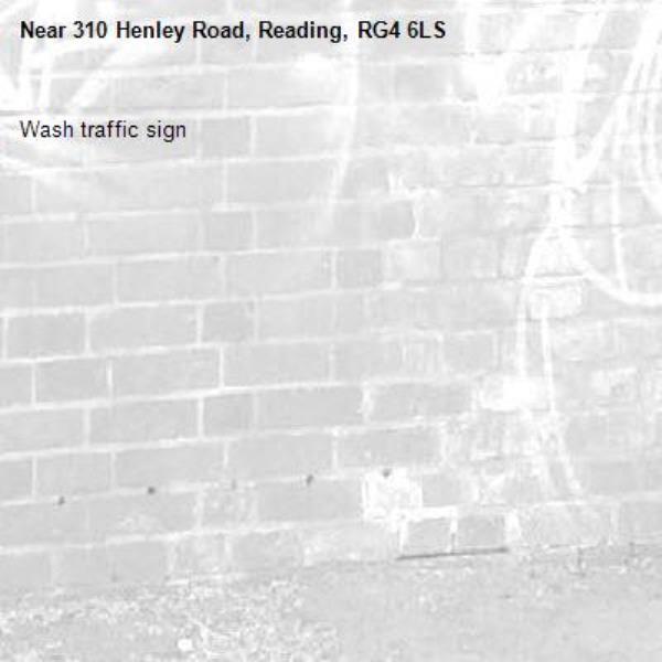 Wash traffic sign-310 Henley Road, Reading, RG4 6LS