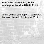 Thank you for your report. I can report this was cleared 23rd August 2019.-3 Grazebrook Rd, Stoke Newington, London N16 0HZ, UK