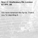 We have removed the fly-tip. Thank you for reporting it.-41 Shaftesbury Rd, London E7 8PF, UK