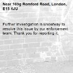 Further investigation is underway to resolve this issue by our enforcement team. Thank you for reporting it.-169g Romford Road, London, E15 4JU