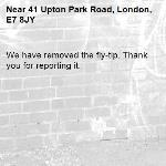We have removed the fly-tip. Thank you for reporting it.-41 Upton Park Road, London, E7 8JY