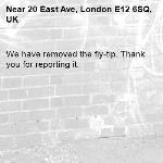 We have removed the fly-tip. Thank you for reporting it.-20 East Ave, London E12 6SQ, UK