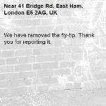 We have removed the fly-tip. Thank you for reporting it.-41 Bridge Rd, East Ham, London E6 2AG, UK