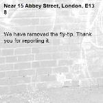 We have removed the fly-tip. Thank you for reporting it.-15 Abbey Street, London, E13 8