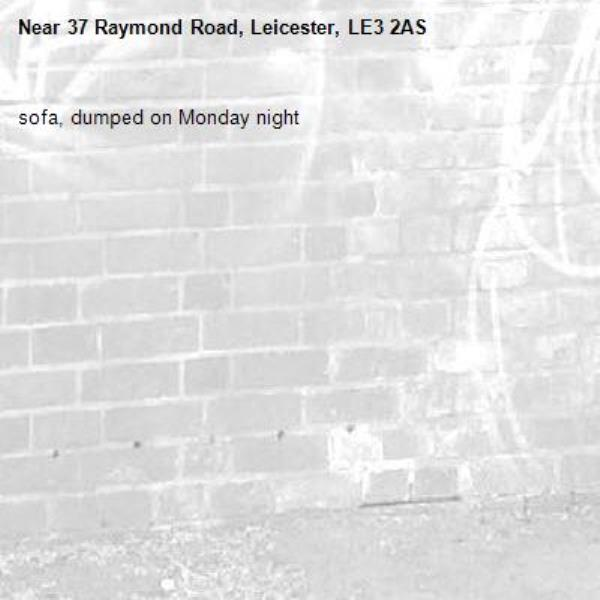 sofa, dumped on Monday night-37 Raymond Road, Leicester, LE3 2AS