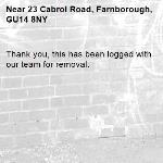 Thank you, this has been logged with our team for removal. -23 Cabrol Road, Farnborough, GU14 8NY