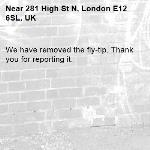 We have removed the fly-tip. Thank you for reporting it.-281 High St N, London E12 6SL, UK