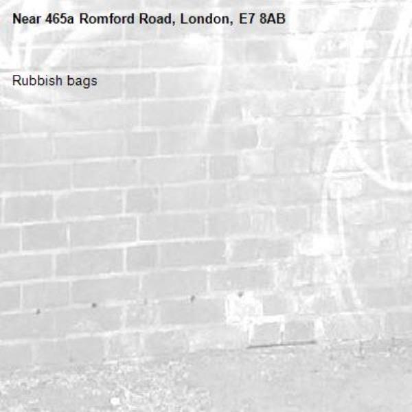 Rubbish bags-465a Romford Road, London, E7 8AB