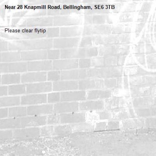 Please clear flytip-28 Knapmill Road, Bellingham, SE6 3TB