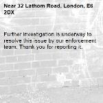 Further investigation is underway to resolve this issue by our enforcement team. Thank you for reporting it.-32 Lathom Road, London, E6 2DX