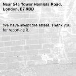 We have swept the street. Thank you for reporting it.-54a Tower Hamlets Road, London, E7 9BD