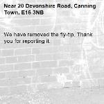 We have removed the fly-tip. Thank you for reporting it.-20 Devonshire Road, Canning Town, E16 3NB