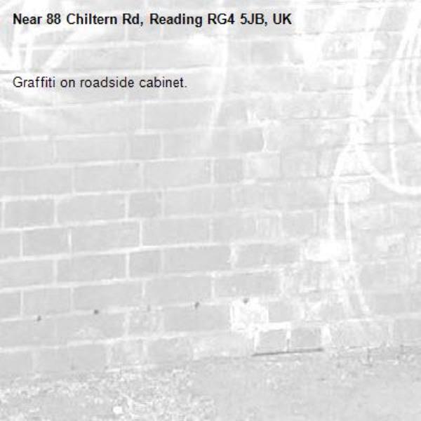 Graffiti on roadside cabinet.-88 Chiltern Rd, Reading RG4 5JB, UK
