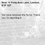 We have removed the fly-tip. Thank you for reporting it.-14 Forty Acre Lane, London, E16 1QT
