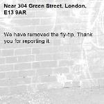 We have removed the fly-tip. Thank you for reporting it.-304 Green Street, London, E13 9AR