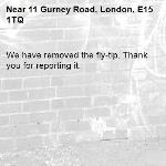 We have removed the fly-tip. Thank you for reporting it.-11 Gurney Road, London, E15 1TQ
