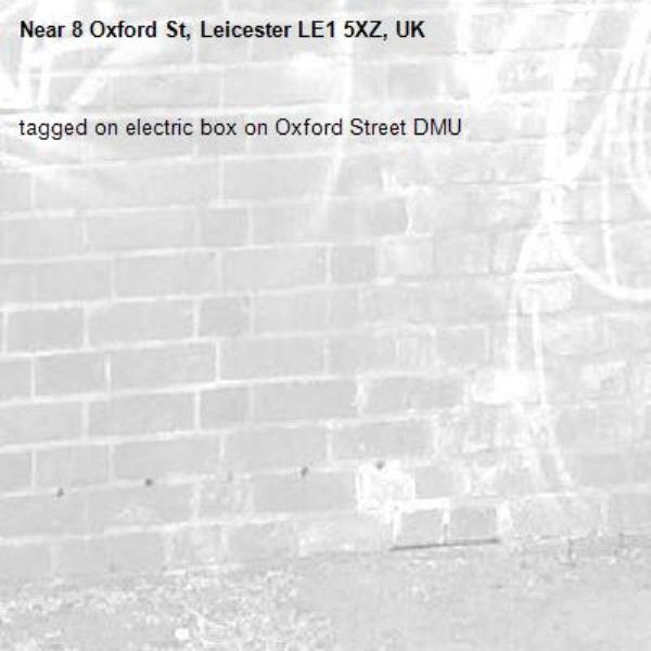 tagged on electric box on Oxford Street DMU-8 Oxford St, Leicester LE1 5XZ, UK