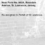 Re-assigned to Parish of St Lawrence-Field No. 862A, Rosedale Avenue, St. Lawrence, Jersey,