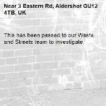 This has been passed to our Waste and Streets team to investigate -3 Eastern Rd, Aldershot GU12 4TB, UK
