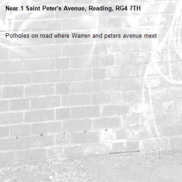 Potholes on road where Warren and peters avenue meet-1 Saint Peter's Avenue, Reading, RG4 7TH
