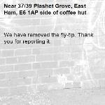 We have removed the fly-tip. Thank you for reporting it.-37/39 Plashet Grove, East Ham, E6 1AP side of coffee hut