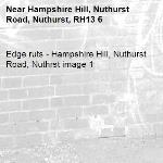 Edge ruts - Hampshire Hill, Nuthurst Road, Nuthrst image 1-Hampshire Hill, Nuthurst Road, Nuthurst, RH13 6
