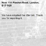 We have emptied the litter bin. Thank you for reporting it.-150 Plashet Road, London, E13 0QS