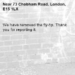 We have removed the fly-tip. Thank you for reporting it.-73 Chobham Road, London, E15 1LX