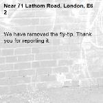 We have removed the fly-tip. Thank you for reporting it.-71 Lathom Road, London, E6 2