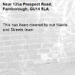 This has been cleared by our Waste and Streets team -125a Prospect Road, Farnborough, GU14 8LA