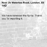 We have removed the fly-tip. Thank you for reporting it.-2b Waterloo Road, London, E6 1AD